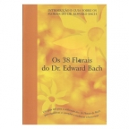 Os 38 Florais do Dr. Edward Bach